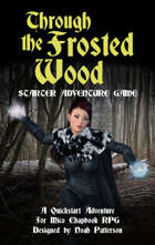 Through the Frosted Wood (Starter Adventure)