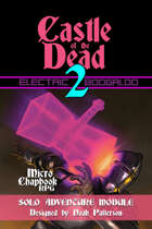 Castle of the Dead 2: Electric Boogaloo