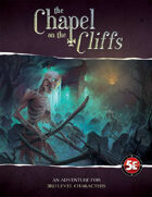 The Chapel on the Cliffs (5e)