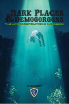 DARK PLACES & DEMOGORGONS - The UFO Investigator's Handbook - and use w/other OSR games