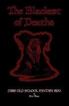 The Blackest of Deaths - Dire Old School Fantasy RPG (Ashcan Version)