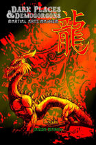 DARK PLACES & DEMOGORGONS - Martial Arts Mayhem!