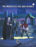 The Monsters are our Heroes