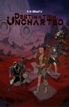 Destination:  Uncharted