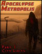 Apocalypse Metropolis: Part 1 City Limits