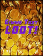 Gimme That Loot! Weapons, Resources and Gear