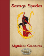 Savage Species: Mythical Creatures
