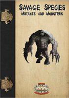 Savage Species: Mutants and Monsters