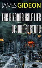 The Bizarre Half-Life Of John Fortune