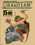 Anomalous Races: Uranoian