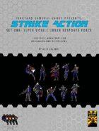 Strike Action Set One: Super Mobile Urban Response Force