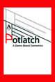Potlatch: A Game About Economics