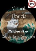 Virtual Worlds (Google Earth Compatible) - Tridenti e