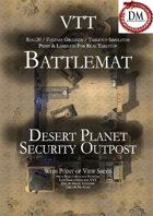 VTT Battlemap -  Desert Planet Security Outpost