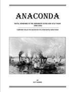 Anaconda: Naval Warfare On The Mississippi River And Gulf Coast 1862-1863