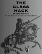 The Class Hack Second Edition for The Black Hack Second Edition