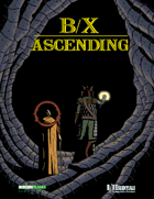 BX Ascending for Old School Essentials & Labyrinth Lord