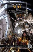 Between Sun & Shadow 2e