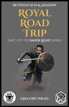 Between Sun & Shadow: Royal Road Trip