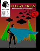 25 Cent Tales- The Quick & Easy Superhero RPG- Public Beta
