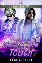 Closer Than Touch