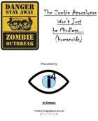 The Zombie Apocalypse Won't Just be Mindless (humanoids)...