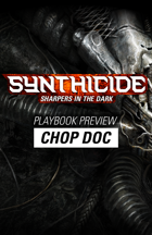 Synthicide: Sharpers in the Dark (Playbook Preview: Chop Doc)