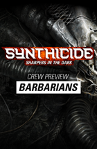 Synthicide: Sharpers in the Dark (Crew Preview: Barbarians)