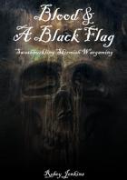 Blood & A Black Flag
