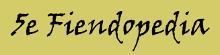 5e Fiendopedia