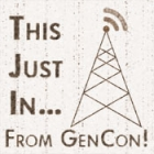 This Just In From GenCon