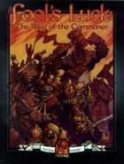 Fool's Luck: the Way of the Commoner