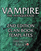 Vampire the Masquerade 2nd Edition Clan Book Templates