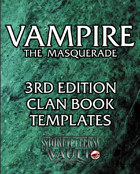 Vampire the Masquerade 3rd Edition Clan Book Templates