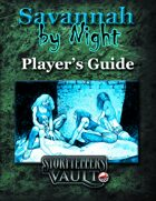 Savannah by Night Player's Guide