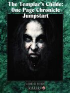 The Templar's Childe: One Page Chronicle  Jumpstart