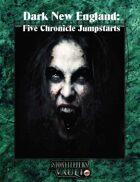 Dark New England: Five Chronicle Jumpstarts Bundle