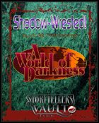 World of Darkness - Shadow-Wrested