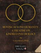 Moving Beyond Humanity: A Treatise on Kindred Psychology