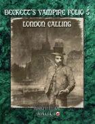 Beckett's Vampire Folio 5:  London Calling