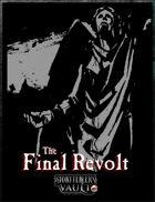 The Final Revolt