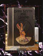 Dark Myth and Legend
