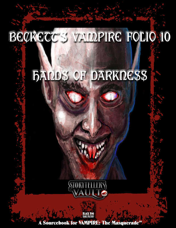 Beckett's Vampire Folio 10:  Hands of Darkness