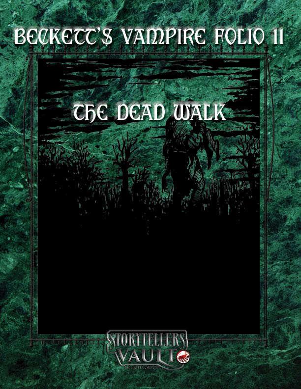 Beckett's Vampire Folio 11: The Dead Walk