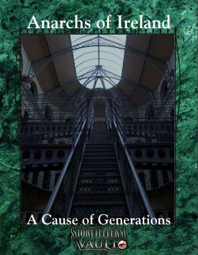 Anarchs of Ireland: A Cause of Generations