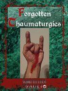 Forgotten Thaumaturgies