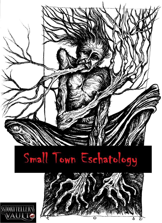 Small town eschatology