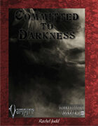 Committed to Darkness