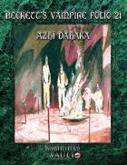 Beckett's Vampire Folio 21: Azhi Dahaka