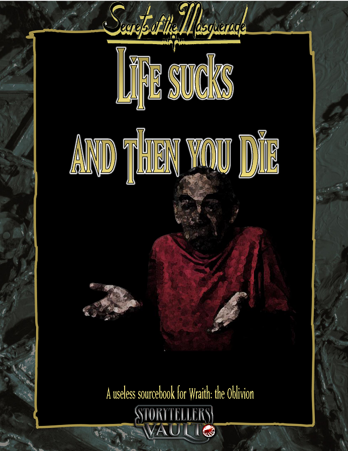 SotM's Life sucks and then you Die